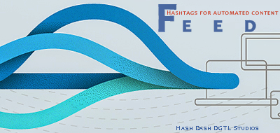 Feed hashtags for automated #content delivery via #hshdsh at www.hshdsh.com with @blogs4bytes