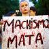 CULTURA MACHISTA - Estupro é ameaça real às mulheres brasileiras