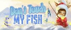 Dokunmayın Balıklarıma - Dont Touch My Fish