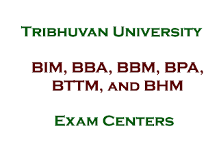 Exam Centers of  BIM, BBA, BBM, BPA, BTTM, and BHM : TU