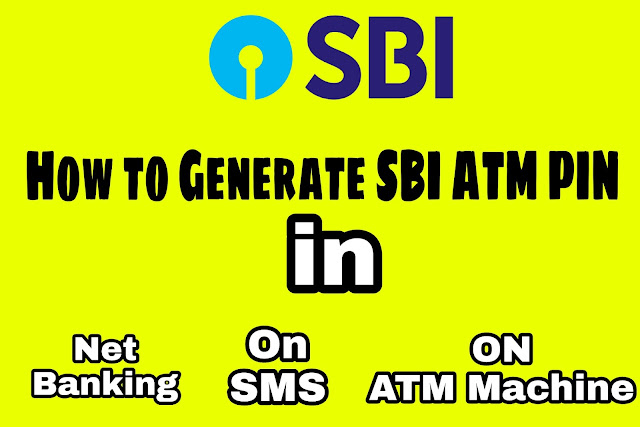 How to Generate SBI ATM Pin, SBI ATM Pin Kaise Generate Kare SMS or Netbanking Se