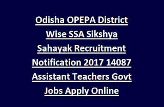 Odisha OPEPA District Wise SSA Sikshya Sahayak Recruitment Notification 2017 14087 Assistant Teachers Govt Jobs Apply Online.png