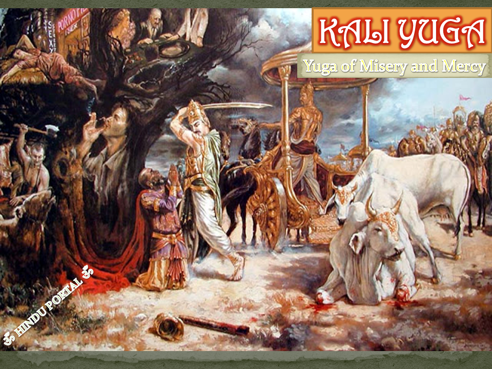 KALI YUGA - Yuga of Misery and Mercy