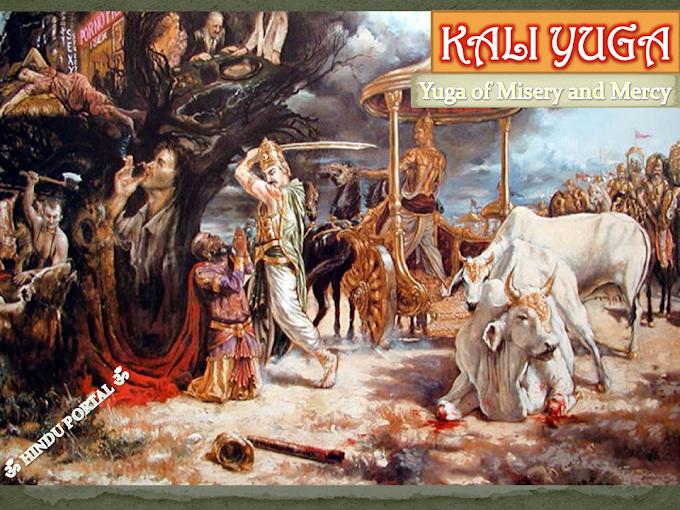 KALI YUGA - Yuga of Misery and Mercy