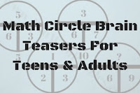 Math Circle Brain Teasers For Teens & Adults