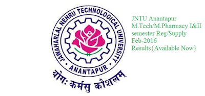 JNTUA M.Tech/M.Pharmacy I&II Sem Regular/Supply FEB-2016
