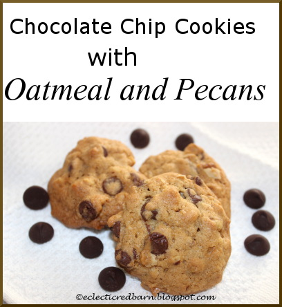 Eclectic Red Barn: Chocolate Chip Cookies with Oatmeal and ...