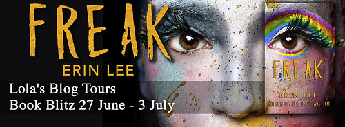 [Blog Tour] FREAK by Erin Lee @CrazyLikeMe2015 @lolasblogtours #Excerpt