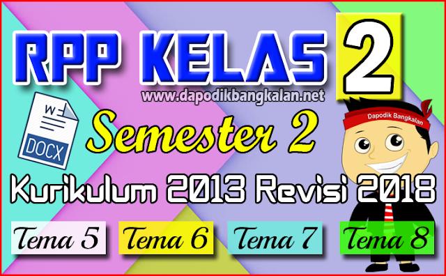 RPP Kelas 2 SD/MI Semester 2 Kurikulum 2013/K13 Revisi 2018 Tema 5, 6, 7 dan Tema 8