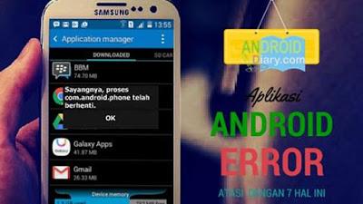 Hal apa yang pertama kali kamu rasakan saat menggunakan Hp Android 7 Hal Ini Bisa Membuka Kembali Aplikasi yang Error di Android