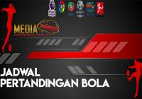 JADWAL PERTANDINGAN BOLA TANGGAL 30 APR – 01 MEI 2019