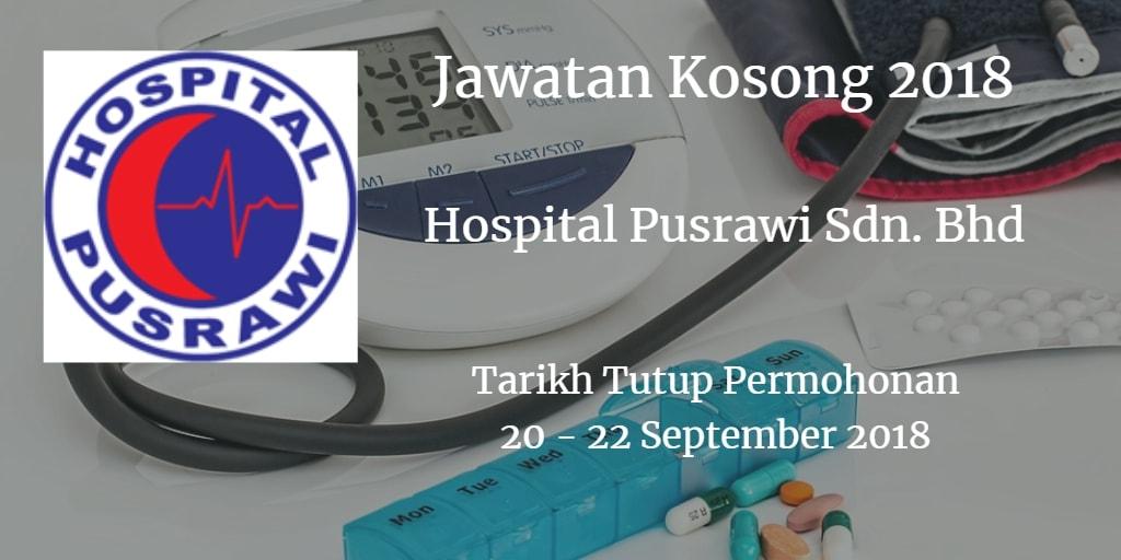 Jawatan Kosong Hospital Pusrawi Sdn. Bhd 20 - 22 September 2018