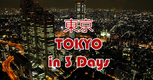 3 Days (or More) in Tokyo for Frugal First Timers