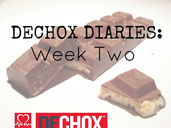DECHOX Diaries - Week Two