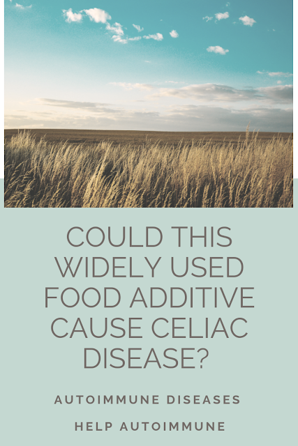 Could this widely used food additive cause celiac disease?