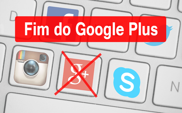 Fim do Google +