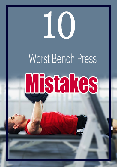 worst bench press mistakes