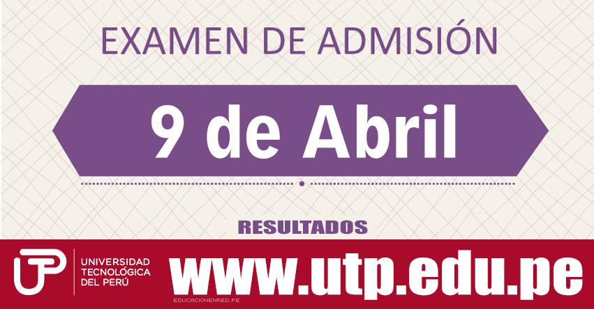 Resultados Examen UTP 2017-2 (9 Abril) Lista de Ingresantes Admisión - Universidad Tecnológica del Perú - www.utp.edu.pe