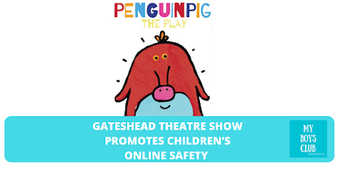 Gateshead Theatre Show Promotes Children's Online Safety (AD)