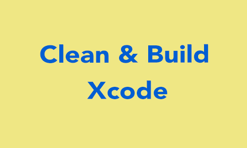 How to Delete Derived Data and Clean Project in Xcode? - iOSDevCenter