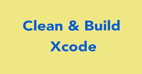 How to Delete Derived Data and Clean Project in Xcode