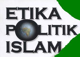 Etika Berpolitik Dalam Islam