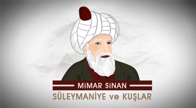 Bir Medeniyet İnşaası Mimar Mühendis Sinan