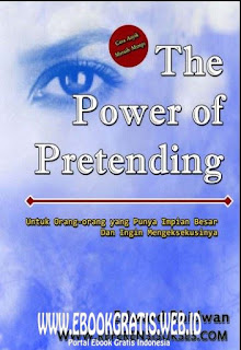 Ebook The Power of Pretending (Cara Asyik Raih Mimpi)