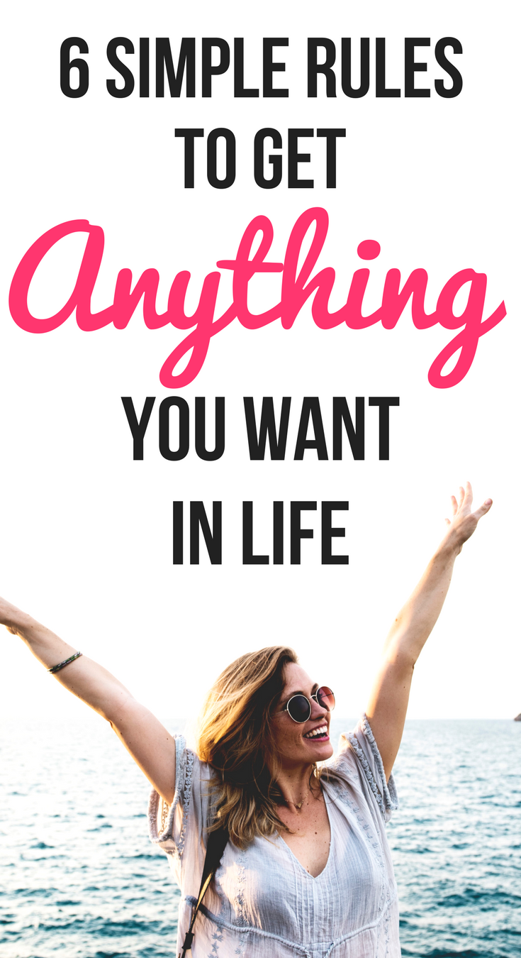 how to get anything you want in life, how to get what you want in life, how to get anything you want, the law of attraction, the secret