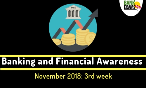 Banking and Financial Awareness November 2018: 3rd week