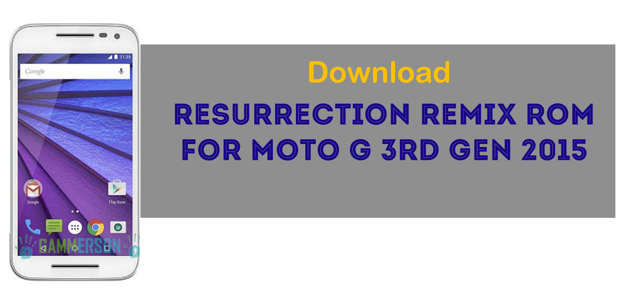 Rom]Download Resurrection Remix Rom for Moto G 3rd gen 2015