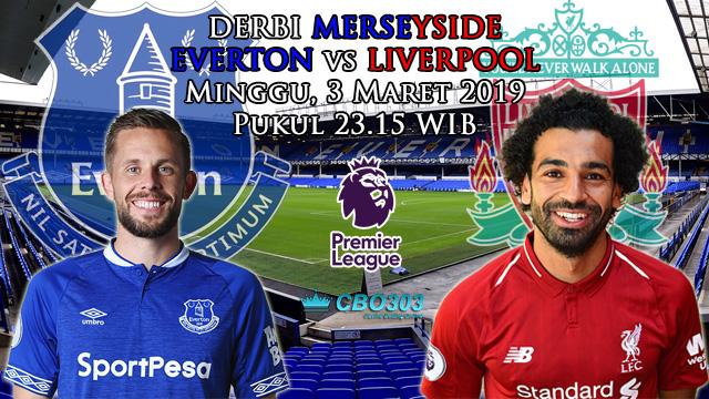 Prediksi Tepat Liga Inggris Antara Everton vs Liverpool (3 Maret 2019)