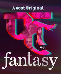 Fuh se Fantasy (2019) Voot Hindi Full Web Series Season-01 Episode [01 to 04] HDRip 720p