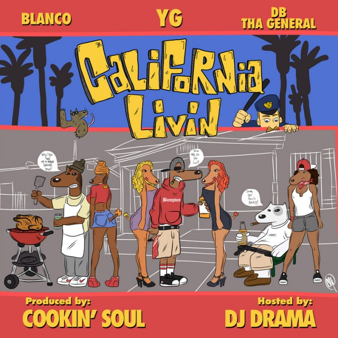 Mixtape: YG, Blanco & DB The General - California Livin