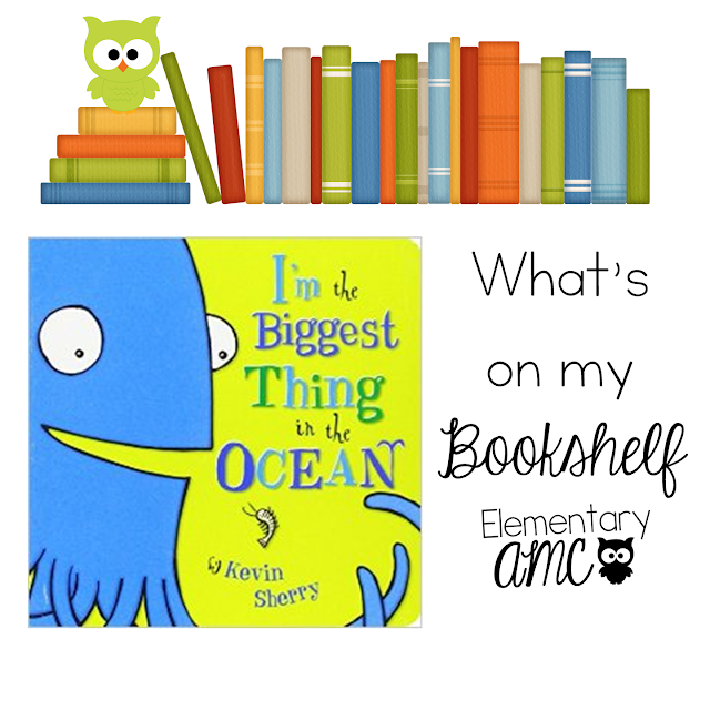 I'm the Biggest Thing in the Ocean Mentor Text