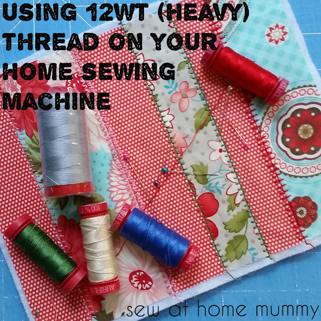 How to use heavy weight thread like AUrifil 12WT in your home sewing machine via Sew at Home Mummy