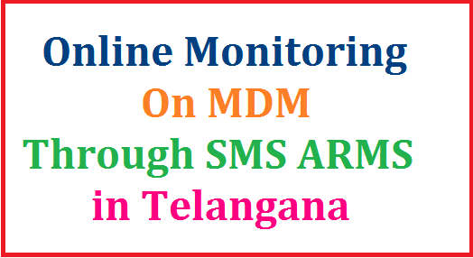 MDM Monitoring through SMS ( ARMS ) in Telangana | Mid Day Meals Online Monitoring through SMS in Telangana by School Education Dept | Headmasters have to send MDM taken particulars through Online | How to Register Headmasters for Free SMS Based Online Monitoring for MDM mdm-monitoring-through-sms-arms-in-telangana