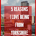 5 reasons it's great to be from Yorkshire