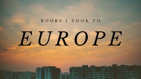 Books I Took To Europe