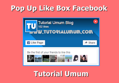 Cara Membuat Pop Up Like Box Facebook di Blogger
