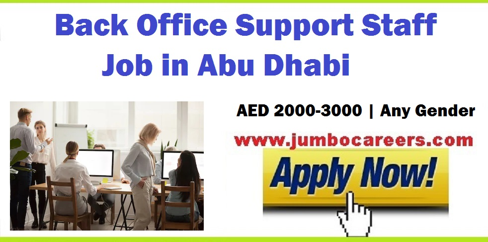 Latest Back Office Support Staff Jobs in Abu Dhabi - May 2018