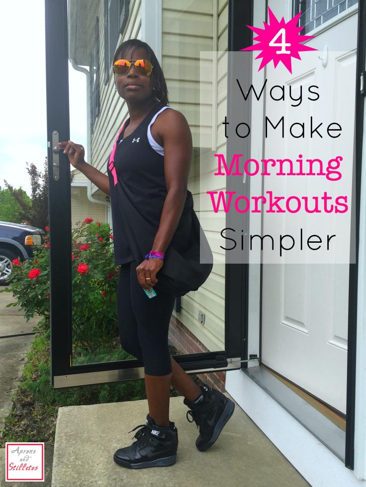 4 Ways to Make Morning Workouts Simpler