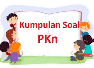 Soal UAS PKn 5 SD (Semester Genap)