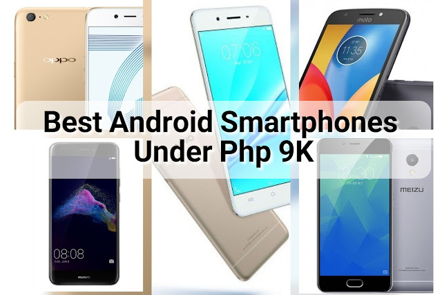 Best Android Smartphones Under Php 9K