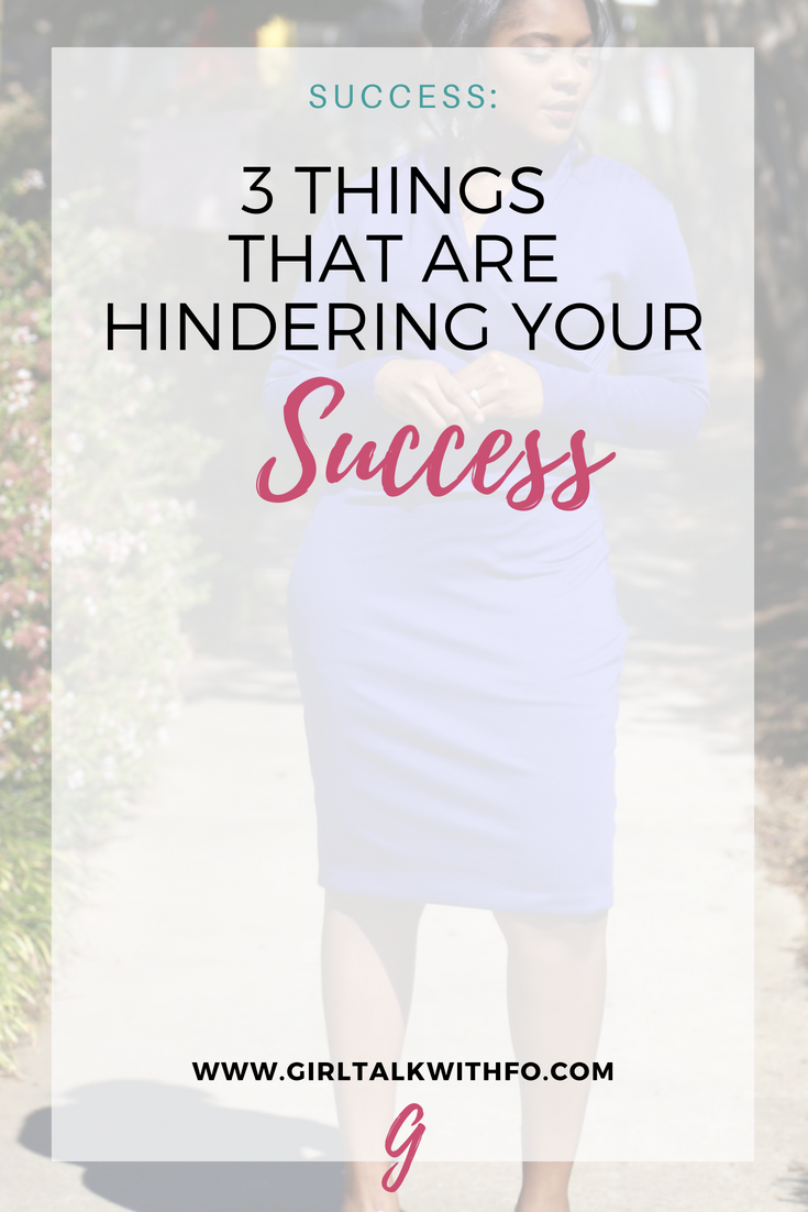 3 Things that are Hindering your Success