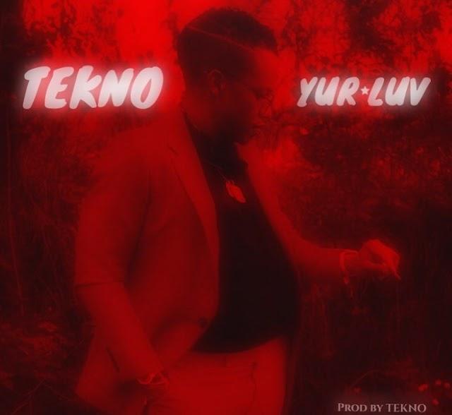 Music:Tekno – Yur Luv