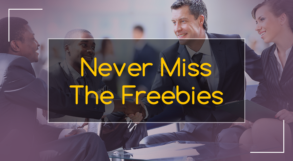 Never miss the freebies