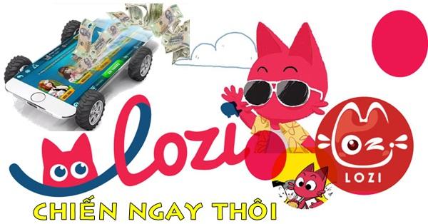 Kiếm 200k - 500k mỗi ngày trên điện thoại với ứng dụng LOZI