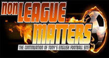 NON LEAGUE MATTERS