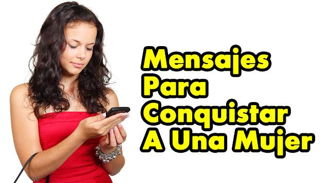 Mensajes de texto para conquistar una mujer